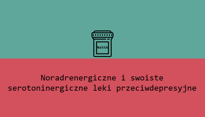 NaSSA noradrenergiczne i swoiste serotoninergiczne leki przeciwdepresyjne